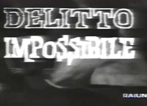delitto impossibile