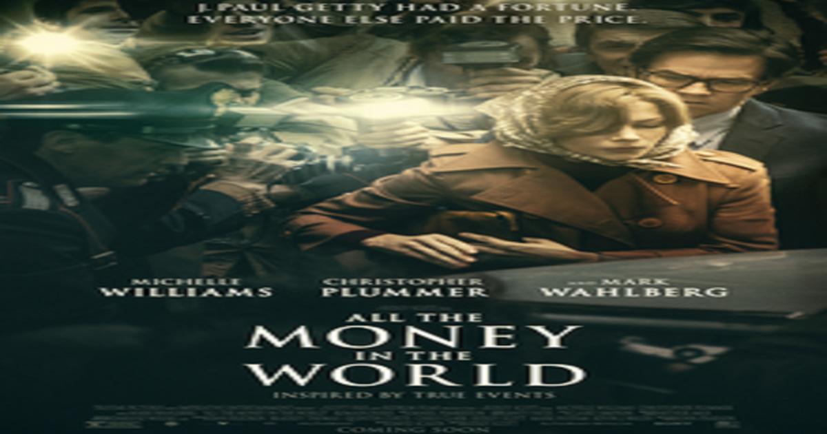 film tutti i soldi del mondo